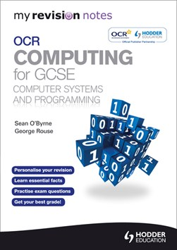 OCR computing for GCSE. Computer systems and programming by Sean O'Byrne