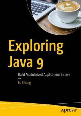 Exploring Java 9 by Fu Cheng