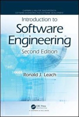 Introduction to software engineering by Ronald J. Leach