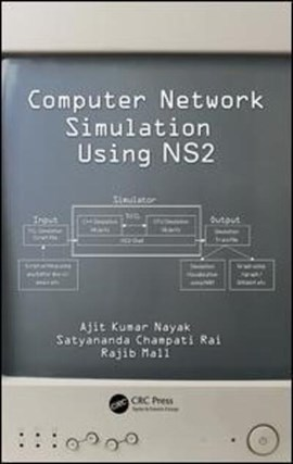 Computer network simulations using NS2 by Ajit Kumar Nayak