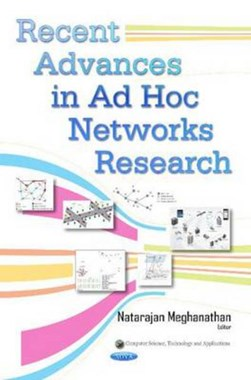 Recent advances in ad hoc networks research by Natarajan Meghanathan