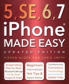 5, SE, 6, 7 iPhone made easy by Kieran Alger