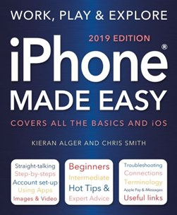 Iphone made easy by Kieran Alger