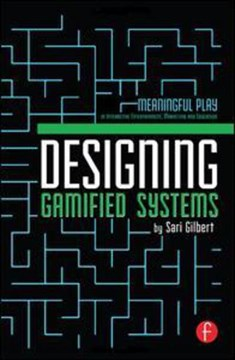Designing gamified systems by Sari Gilbert