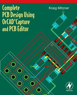 Complete PCB design using OrCAD Capture and PCB Editor by Kraig Mitzner