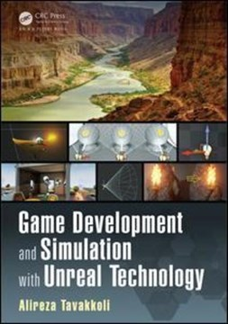 Game development and simulation with Unreal technology by Alireza Tavakkoli