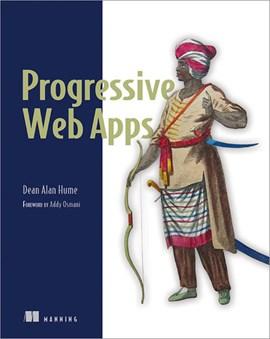 Progressive web apps by Dean Alan Hume