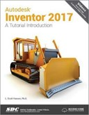 Autodesk Inventor 2017: A Tutorial Introduction (Including unique access code)