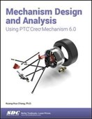 Mechanism design and analysis using PTC Creo Mechanism 6.0