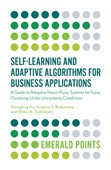 Self-learning and adaptive algorithms for business applications