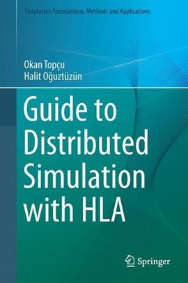 Guide to Distributed Simulation with HLA by Okan Topçu