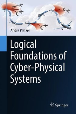 Logical foundations of cyber-physical systems by André Platzer