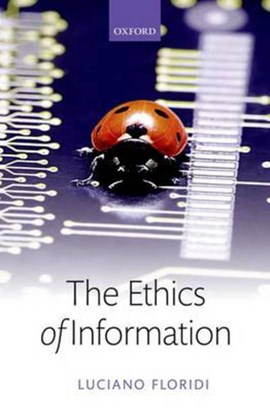 The ethics of information by Luciano Floridi