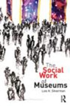 The social work of museums by Lois H. Silverman
