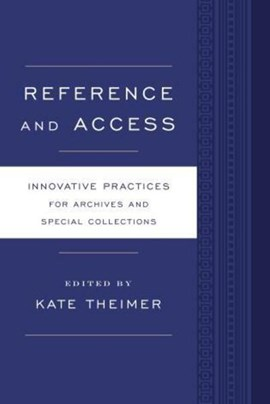 Reference and access by Kate Theimer