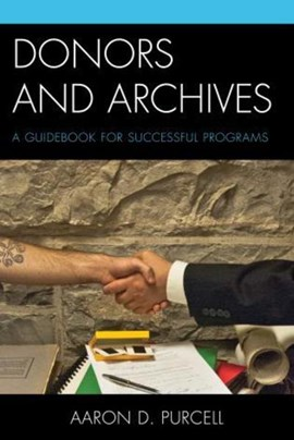 Donors and archives by Aaron D. Purcell