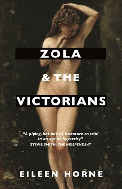 Zola and the Victorians by Eileen Horne