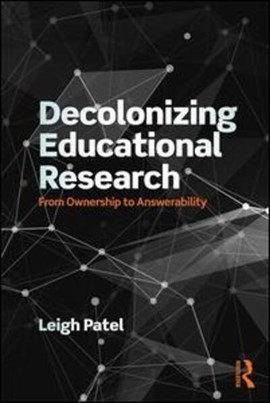 Decolonizing educational research by Leigh Patel