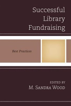 Successful library fundraising by M. Sandra Wood