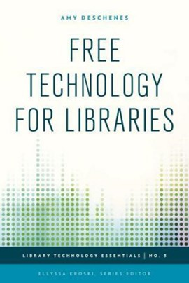 Free technology for libraries by Amy Deschenes