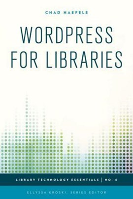 WordPress for libraries by Chad Haefele