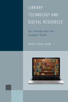 Library technology and digital resources by Marie Keen Shaw