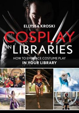 Cosplay in libraries by Ellyssa Kroski