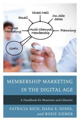 Membership marketing in the digital age by Patricia Rich