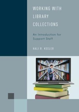 Working with Library Collections Volume 4 by Hali R. Keeler