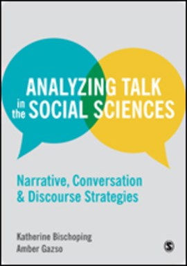 Analyzing talk in the social sciences by Katherine Bischoping
