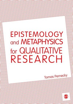 Epistemology and metaphysics for qualitative research by Tomas Pernecky