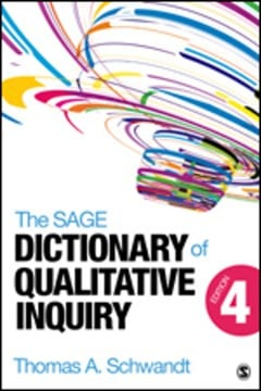 The SAGE dictionary of qualitative inquiry by Thomas A. Schwandt