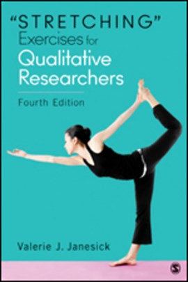"""Stretching"" exercises for qualitative researchers by Valerie J. Janesick"