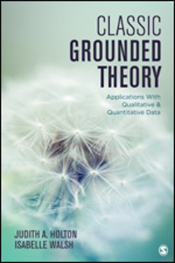 Classic grounded theory by Judith A Holton