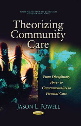 Theorizing community care by Jason L Powell