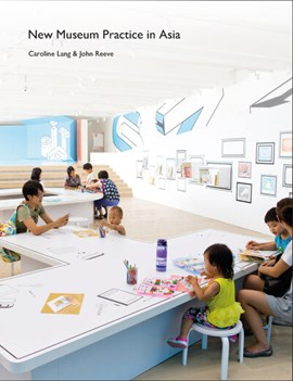 New museum practice in Asia by Caroline Lang