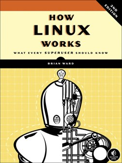 How Linux works by Brian Ward