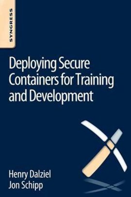 Deploying secure containers for training and development by Jon Schipp