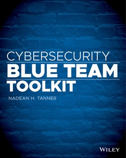 Cybersecurity Blue Team Toolkit by Nadean H. Tanner