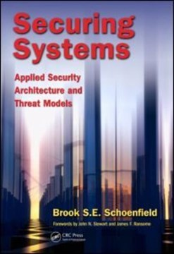 Securing systems by Brook S. E Schoenfield