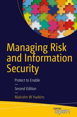 Managing risk and information security by Malcolm W. Harkins