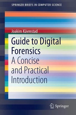 Guide to Digital Forensics by Joakim Kävrestad