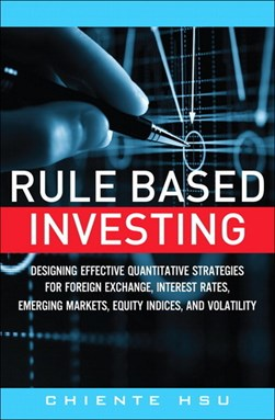 Rule based investing by Chiente Hsu