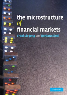 The microstructure of financial markets by Frank de Jong
