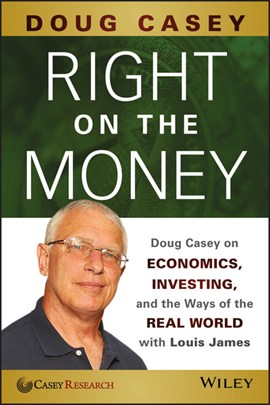 Right on the Money by Doug Casey