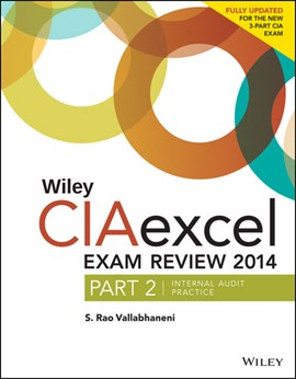 Wiley CIAexcel exam review 2014. Part 2 Internal audit practice by S. Rao Vallabhaneni