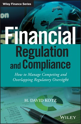 Financial regulation and compliance by H. David Kotz