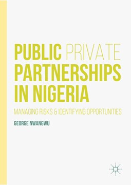 Public private partnerships in Nigeria by George Nwangwu