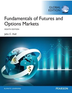 Fundamentals of futures and options markets by John Hull