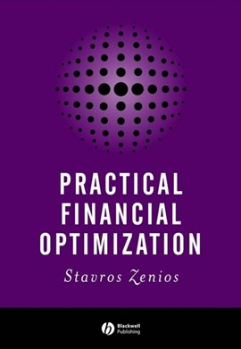 Practical financial optimization by Stavros A. Zenios